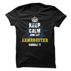 02012403 Keep Calm and Let ARMBRUSTER Handle It - #superhero hoodie #striped sweater. GET YOURS => https://www.sunfrog.com/Names/02012403-Keep-Calm-and-Let-ARMBRUSTER-Handle-It.html?68278