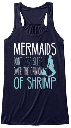 Mermaids Dont Lose Sleep Over The Opinion Of Shrimp Midnight T-Shirt Front