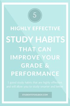 5 Highly Effective Study Habits That Can Improve Grade and Performance