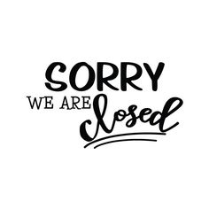 Sorry We Are Closed - Crafty Canada Studio Business Signs, Business Quotes, Tattoo Studio, Sorry We Are Closed, Closed For Holidays, Closed Signs, Salon Signs, Preparing The Nursery, House Cleaning Services