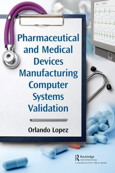 """Read """"Pharmaceutical and Medical Devices Manufacturing Computer Systems Validation"""" by Orlando Lopez available from Rakuten Kobo. Validation of computer systems is the process that assures the formal assessment and report of quality and performance m. Formal Assessment, Pharmaceutical Manufacturing, Medical Devices, Orlando, Audiobooks, This Book, Free Apps, Medicine, Ebooks"""