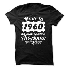 Made In 1960 55 Years Of Being Awesome T Shirts, Hoodies. Check price ==► https://www.sunfrog.com/LifeStyle/Made-In-1960--55-Years-Of-Being-Awesome-23222293-Guys.html?41382 $21.99