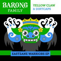 Yellow Claw & Dirtcaps - Eastzane Warriors EP by BarongFamily on SoundCloud