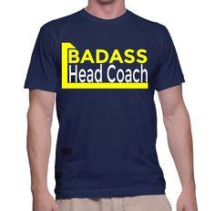 Badass Head Coach T-Shirt