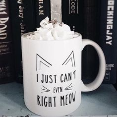 Can't even right meow coffee cup More #coffeemugs #DIYHomeDecorIndustrial