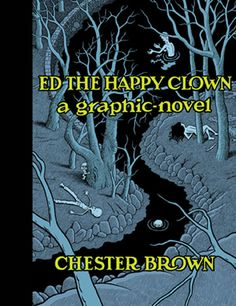 Ed the Happy Clown, by Chester Brown