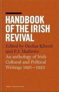 Handbook of the Irish Revival: An Anthology of Irish Cultural and Political Writings - Irish Book Awards 2015 Shortlist - Awards - Books Literary Criticism, Irish, Literature, Politics, Writings, Culture, Reading, Books, Dublin