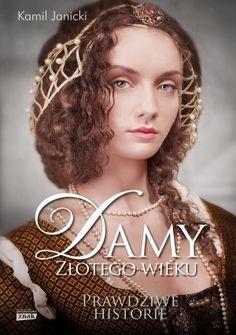 http://ciekawostkihistoryczne.pl/2014/10/27/damy-zlotego-wieku-od-dzisiaj-w-przedsprzedazy/