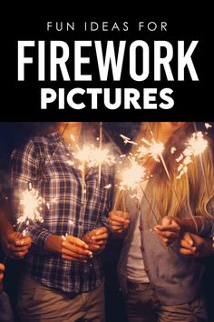 4th of July picture ideas- how to capture the magical memories of fireworks