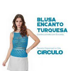 A Blusa Encanto Turquesa dá cor e leveza ao seu visual. Encanto é um fio 100% viscose que apresenta uma cintilância luxuosa em toda sua extensão. Clique na foto para conferir a receita completa.