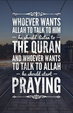 Whoever wants Allah to talk to him