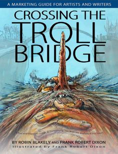 Crossing the Troll Bridge by Robin Blakely and Frank Dixon Eric Joyner, Scary Bridges, Facing Fear, Treasure Maps, Dream Quotes, Creative People, Great Books, The Book, The Incredibles