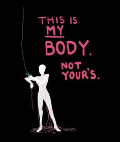 This is my body. Not yours.