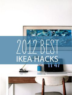 Top Ten Ikea Hacks of 2012 | Babble | There's some really good ones in there!
