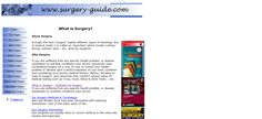 Online guide to different types of surgeries. Get all the required information about variious types of surgeries like back surgery, spine surgery, bypass heart surgery, lasik eye surgery.. etc >> surgery guide --> www.surgery-guide.com