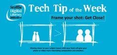 Tech tip of the week from the Seattle Digital Literacy Initiative: Zoom with Your Feet!
