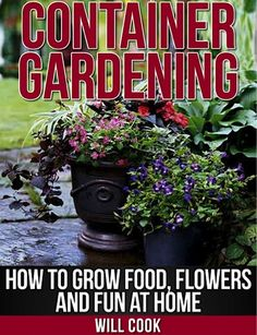 FREE e-Book: Container Gardening for Food and Flowers!