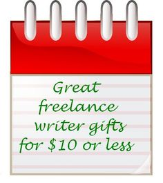Great freelance writer gifts for $10 or less: Gift roundup      What's the right gift for a wordsmith?