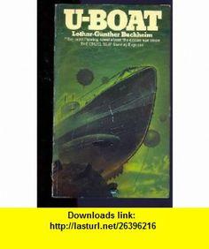 U-Boat (9780006139034) Lothar-Gunther Buchheim , ISBN-10: 0006139035  , ISBN-13: 978-0006139034 ,  , tutorials , pdf , ebook , torrent , downloads , rapidshare , filesonic , hotfile , megaupload , fileserve