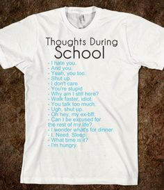 Thoughts During School - funny tops - cute Skreened T-shirts, pretty Organic Shirts, cool Hoodies, Kids Tees, Baby One-Pieces and Tote Bags