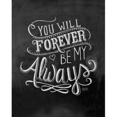 Pretty lettering and embellishment. Wedding Print - You Will Forever Be My Always - Love Quote - Print - Chalkboard Art - Chalkboard Print Happy Anniversary Quotes, Paper Anniversary, Happy Anniversary To My Husband, Anniversary Games, Parents Anniversary, Lily And Val, Chalkboard Print, Chalkboard Sayings, Chalkboard Ideas