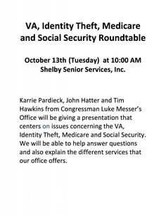 VA, Identity Theft, Medicare, and Social Security Roundtable – Shelby Senior Services is hosting a meeting about the VA on identity theft, Medicare, and social security. Karrie Pardieck, John Hatter, and Tim Hawkins from Congressman Luke Messer's Office will be speaking.