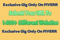 I will submit your URL to 1400 plus Different Websites for $5