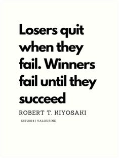 "Inspirational Quotes // ""Losers quit when they fail. Winners fail until they succeed."" - Robert T. Kiyosaki quotes motivation success Losers quit when they fail. Winners fail until they succeed. Robert T. People Change Quotes, Relationship Change Quotes, Change Is Good Quotes, Life Quotes Love, Badass Quotes, Best Quotes, Quote Life, Quotes About Job Change, Quotes About People Changing"