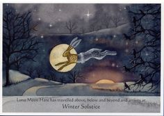The Luna Hare has travelled above, below, and beyond and arrives at Winter Solstice.