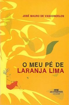 O Meu Pé De Laranja Lima - José Mauro de Vasconcelos.