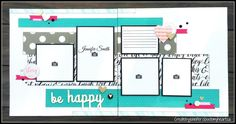 Be Happy: Double Page Scrapbook Layout with Close To My Heart Fundamentals  #ctmh #scrapbooking #ctmhfundamentals