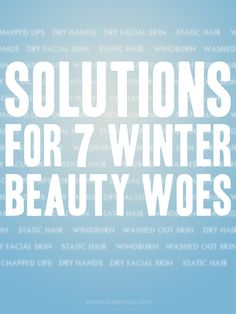 7 Winter Beauty Woes -- Solved!