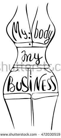stock-vector-my-body-my-business-feminism-quote-woman-motivational-slogan-feminist-saying-brush-lettering-472030519.jpg 207×470 pixels