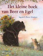 Het kleine boek van Beer en Egel - Ingrid Schubert, Dieter Schubert