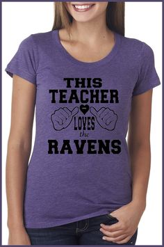 This Teacher Loves the Ravens  Baltimore Ravens Ladies fit Tri blend Scoop neck tri blend shirt hand printed in Baltimore S-XXL