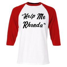 Help Me Rhonda Raglan