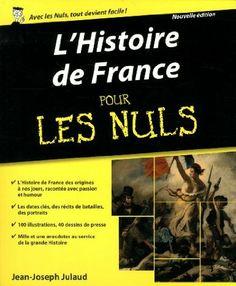 L'Histoire de France pour les Nuls: Amazon.fr: Jean-Joseph Julaud, Emmanuel Chaunu: Livres