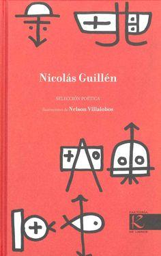 """""""Nicolás Guillén: selección poética"""" Nicolás Guillén"""