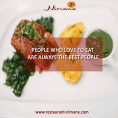 People who love to #eat are always the best people. Get in touch with us for #Indianfoods @http://restaurant-nirvana.com/menu_glimpse.html