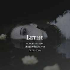 Lethe, goddess of oblivon names hispanic names ideas names trend names unique names vowel Pretty Names, Cute Names, Unique Names, Creative Names, Unusual Words, Rare Words, Unisex Baby Names, Names Baby, Goddess Of The Underworld