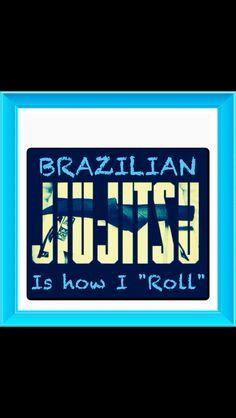 """BRAZILIAN JIU-JITSU  is how I """"ROLL""""!"""