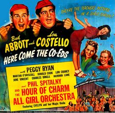 Here Come the Co-Eds. Bud Abbott Lou Costello, Peggy Ryan, Lon Chaney, Jr. Directed by Jean Yarbrough. 1945
