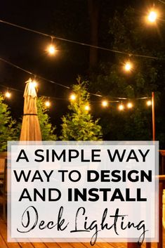 Enjoy your summer nights by adding outdoor string lights to your deck or patio. I've included our string light layout and quick installation tips. #outdoorstringlights #DIY #outdoorlighting #Deck #Patio #edisonbulbs #decklighting Outdoor Deck Lighting, String Lights Outdoor, Outdoor Areas, Backyard Patio, Backyard Landscaping, Backyard Beach, Backyard Plan, Backyard Paradise, Deck Maintenance