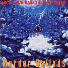 "Nick Cave & the Bad Seeds ""Murder Ballads"""