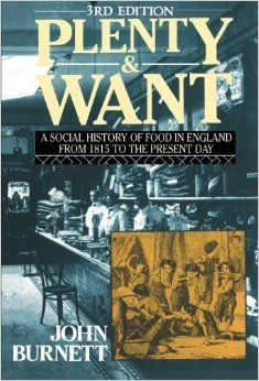 Plenty and Want, Third Edition: A Social History of Food in England From 1815 to the Present Day: Amazon.co.uk: John Burnett: 9780415008624: Books
