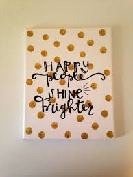 Canvas quote happy people shine brighter hand by kismetcanvas. Canvas Painting Quotes, Diy Canvas Art, Canvas Quotes, Canvas Crafts, Canvas Ideas, Canvas Paintings, Canvas Canvas, Diy And Crafts, Arts And Crafts