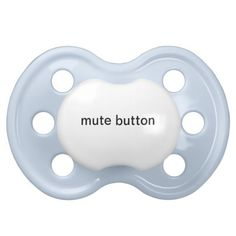 funny pacifier - why can't they make these for older kids? Lol