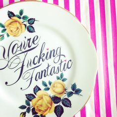 You're Fucking Fantastic, Heart Vintage Up-cycled Vintage Plate