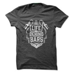 LIFE BEHIND BARS T Shirts, Hoodies. Check price ==► https://www.sunfrog.com/Sports/LIFE-BEHIND-BARS--FIX-GEAR.html?41382 $19