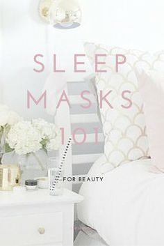 I Tried 10 Sleep Masks So You Don't Have To--gotta try some of these!